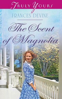 The Scent of Magnolia - eBook  -     By: Frances Devine