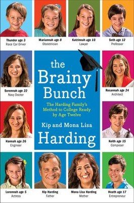 The Brainy Bunch: The Harding Family's Method to College by Age Twelve - eBook  -     By: Mona Lisa Harding, Kip Harding
