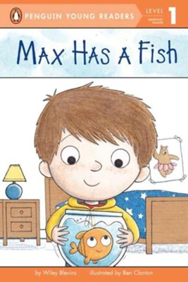 Max Has a Fish  -     By: Wiley Blevins     Illustrated By: Ben Clanton