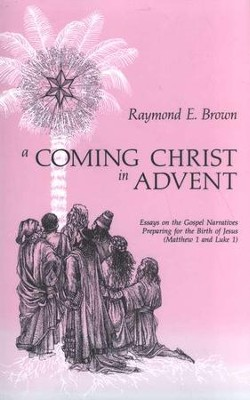 A Coming Christ in Advent  -     By: Raymond E. Brown