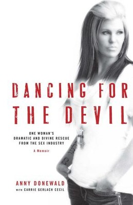 Dancing for the Devil - eBook  -     By: Anny Donewald, Carrie Gerlach Cecil