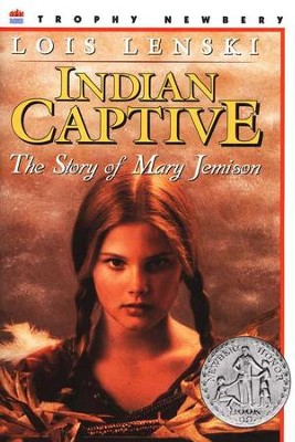 Indian Captive: The Story of Mary Jemison   -     By: Lois Lenski, Arthur Caswell Parker