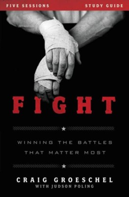 Fight Study Guide: Winning the Battles That Matter Most - eBook  -     By: Craig Groeschel
