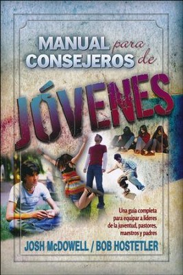 Manual para Consejeros de Jóvenes  (Josh McDowell's Handbook on Counseling Youth)  -     By: Josh McDowell, Bob Hostetler