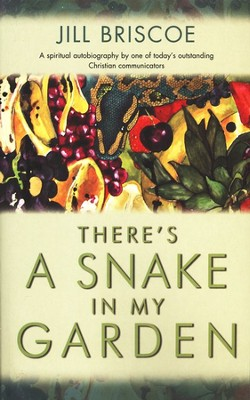 There's a Snake in My Garden  -     By: Jill Briscoe