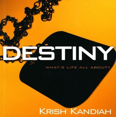 Destiny: What's Life All About?  -     By: Krish Kandiah