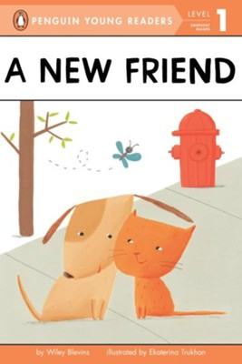 A New Friend  -     By: Wiley Blevins, Ekaterina Trukhan