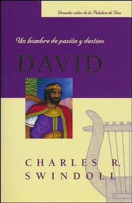 David: Un Hombre de Pasión y Destino  (David: A Man of Passion & Destiny)  -     By: Charles R. Swindoll
