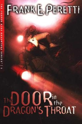 The Cooper Kids Adventure Series #1: The Door in the Dragon's  Throat  -     By: Frank E. Peretti