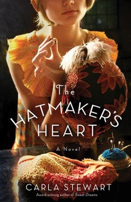 The Hatmaker's Heart: A Novel - eBook  -     By: Carla Stewart
