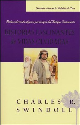 Historias Fascinantes de Vidas Olvidadas  (Fascinating Stories of Forgotten Lives)   -     By: Charles R. Swindoll
