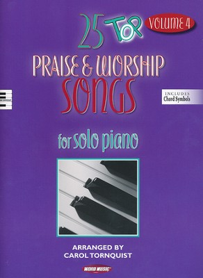 25 Top Praise & Worship Songs for Solo Piano, Volume 4   -     By: Carol Tornquist