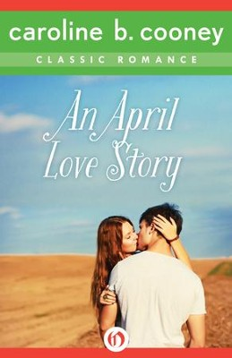 An April Love Story: A Cooney Classic Romance - eBook  -     By: Caroline B. Cooney