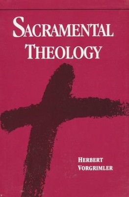 Sacramental Theology  -     Edited By: Linda M. Maloney     By: Herbert Vorgrimler