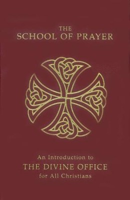 School of Prayer: An Introduction to the Divine Office  for All Christians  -     By: John Brook