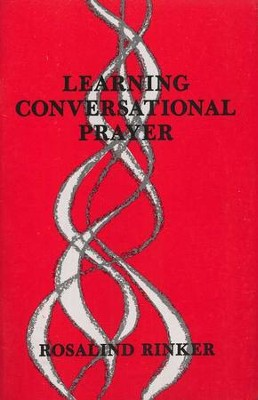 Learning Conversational Prayer   -     By: Rosalind Rinker