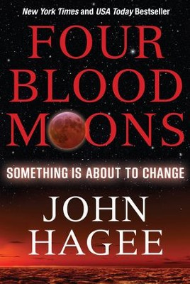 Four Blood Moons: Something Is About to Change - eBook  -     By: John Hagee
