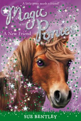 A New Friend  -     By: Sue Bentley     Illustrated By: Angela Swan