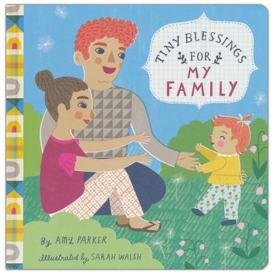 Tiny Blessings: For My Family  -     By: Amy Parker     Illustrated By: Sarah Walsh