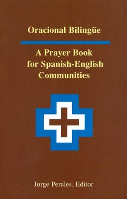 Oracional Bilingüe A Prayer Book for Spanish-English Communities  -     By: Jorge Perales