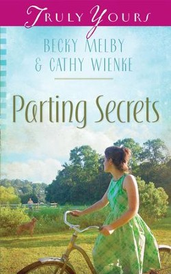Parting Secrets - eBook  -     By: Becky Melby, Cathy Wienke
