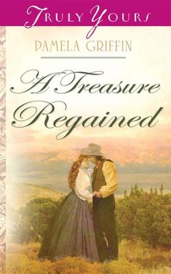 A Treasure Regained - eBook  -     By: Pamela Griffin