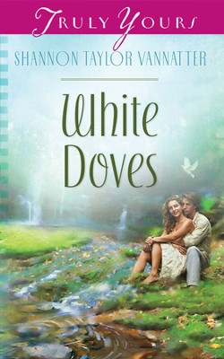 White Doves - eBook  -     By: Shannon Taylor Vannatter