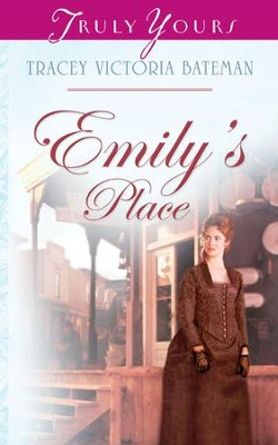 Emily's Place - eBook  -     By: Tracey V. Bateman