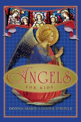 Angels for Kids - eBook  -     By: Donna-Marie Cooper O'Boyle
