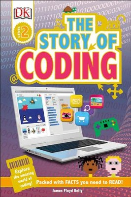 DK Readers L2: Story of Coding  -     By: James Floyd Kelly