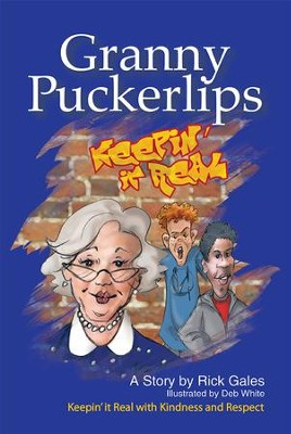 Granny Puckerlips: Keepin' it Real with Kindness and Respect - eBook  -     By: Rick Gales