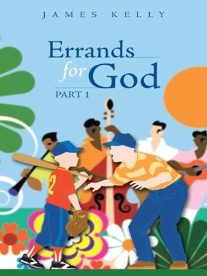 Errands For God Part 1 - eBook  -     By: James Kelly