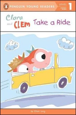Clara and Clem Take a Ride  -     By: Ethan Long     Illustrated By: Ethan Long