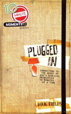 Plugged In: Connecting to the Heart of God's Biblical Principles 10 Minutes at a Time  -     By: Doug Fields