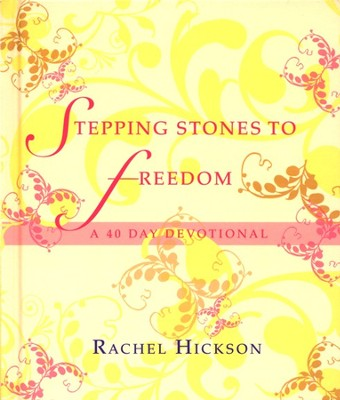 Stepping Stones to Freedom: A 40 Day Devotional  -     By: Rachel Hickson