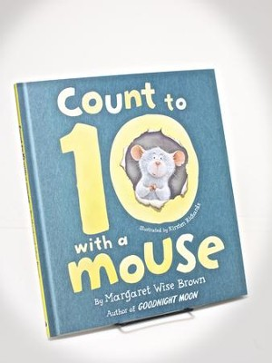 Count To 10 With A Mouse  -     By: Margaret Wise Brown