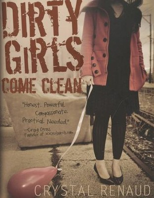 Dirty Girls Come Clean  -     By: Crystal Renaud