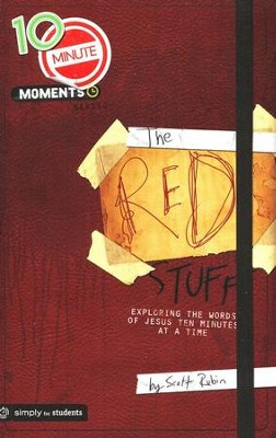 The Red Stuff: Growing in Your Faith Ten Minutes at a Time  -     By: Scott Rubin
