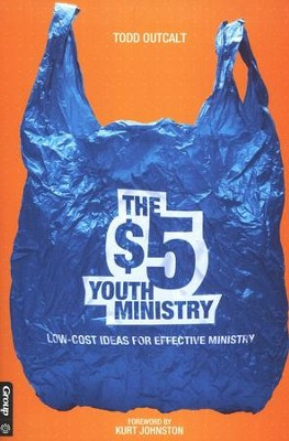 The $5 Youth Ministry: Low-Cost Ideas for Effective Ministry  -     By: Todd Outcalt