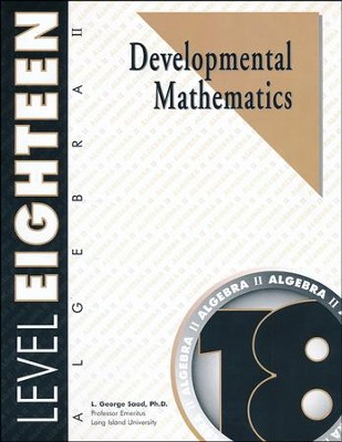 Developmental Math Level 18, Algebra II    -     By: L. George Saad