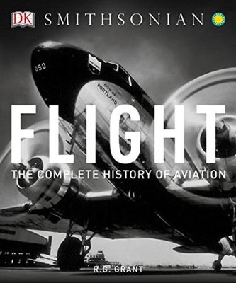 Flight: The Complete History of Aviation  -     By: Reg Grant