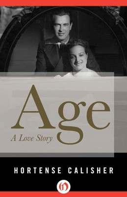 Age: A Love Story - eBook  -     By: Hortense Calisher