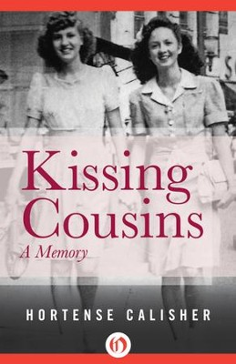 Kissing Cousins: A Memory - eBook  -     By: Hortense Calisher