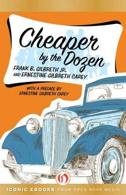 Cheaper by the Dozen - eBook  -     By: Frank B. Gilbreth, Ernestine Gilbreth Carey