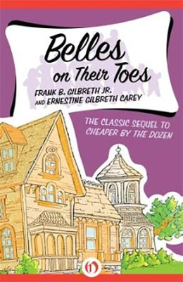 Belles on Their Toes - eBook  -     By: Frank B. Gilbreth, Ernestine Gilbreth Carey