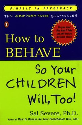How to Behave So Your Children Will, Too! - eBook  -     By: Sal Severe Ph.D.