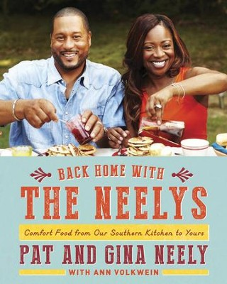 Back Home with the Neelys: Comfort Food from Our Southern Kitchen to Yours - eBook  -     By: Pat Neely, Gina Neely, Ann Volkwein