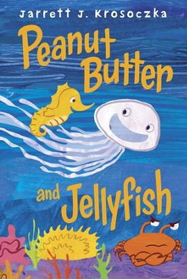 Peanut Butter and Jellyfish - eBook  -     By: Jarrett J. Krosoczka