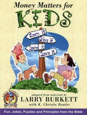 Money Matters for Kids, New Edition   -     By: Larry Burkett, K. Christie Bowler