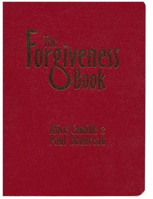 The Forgiveness Book: A Catholic Approach  -     By: Alice Camille, Paul Boudreau